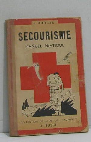 Secourisme manuel pratique: Hureau J
