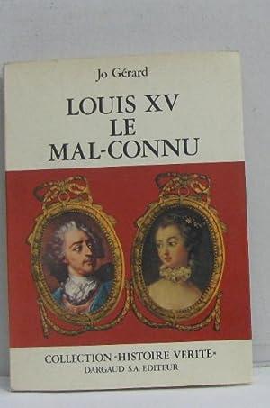 Louis XV le mal-connu: Gérard Jo