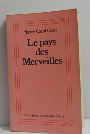 Le Pays des merveilles (Le Cabinet cosmopolite): Oates Joyce Carol, Wiznitzer Martine