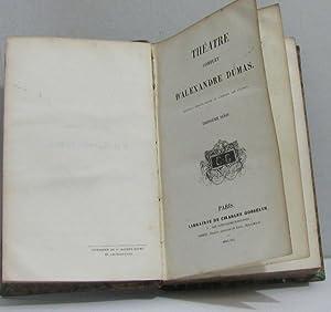 Théatre complet tome III: Dumas Alexandre