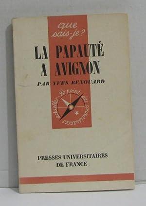 La papauté a avignon: Renouard Yves