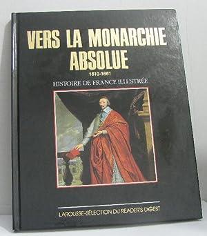 Vers la monarchie absolue 1610-1661: Melchior-bonnet Bernardine