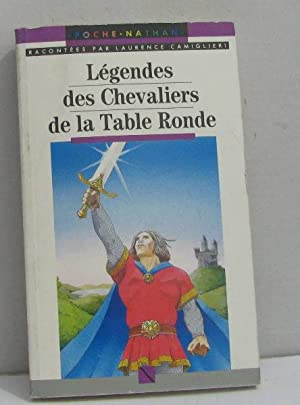 Légendes des chevaliers de la table ronde