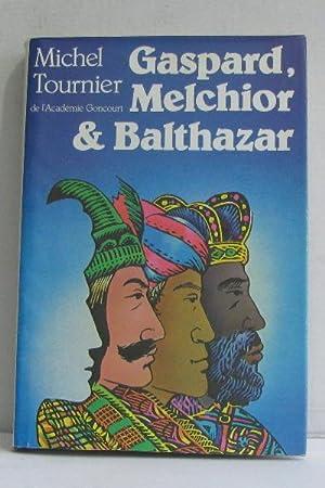 Gaspard, Melchior & Balthazar: Michel Tournier