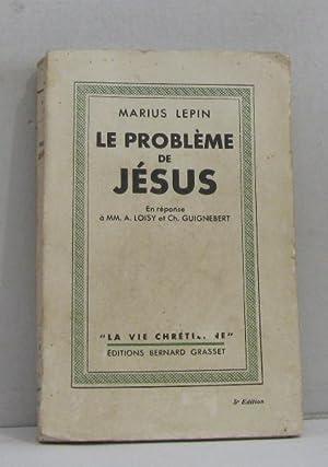 Le problème de jésus: Lepin Marius
