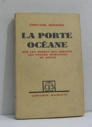 La porte océane sur les terres des: Herriot Édouard