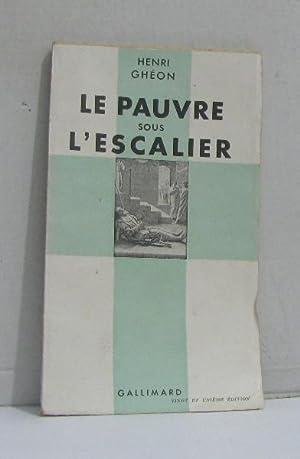 Le pauvre sous l'escalier: Ghéon Henri