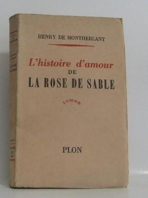 L'histoire d'amour de la rose de sable: De Montherlant Henry