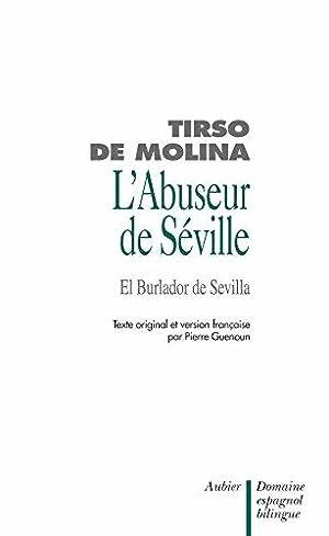 L'Abuseur de Séville et l'invité de Pierre: Molina Tirso De