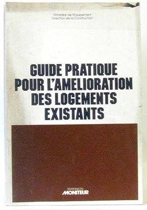Guide pratique pour l'améliorations des logements existants: Direction De La