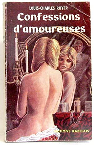 Confessions d'amoureuses: Royer Louis-charles
