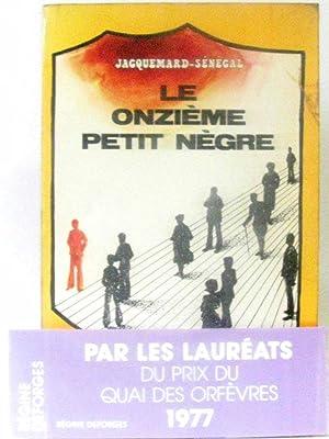 Le onzième petit nègre: Jacquemard-Sénégal