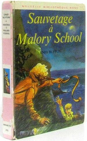 Sauvetage à Malory School (nouvelle bibliothèque rose): Blyton
