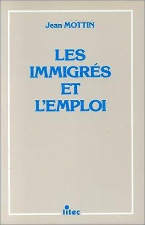 Les immigrés et l'emploi: Mottin Jean