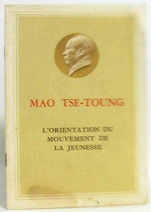 L'orientation du mouvement de la jeunesse: Mao Tse-toung