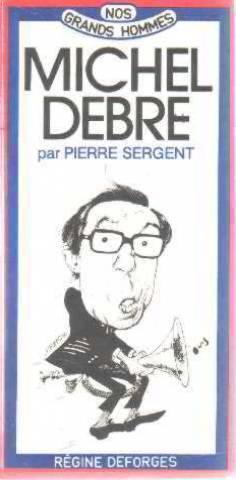 Michel Debré ou le Clairon impudique: Pierre Sergent