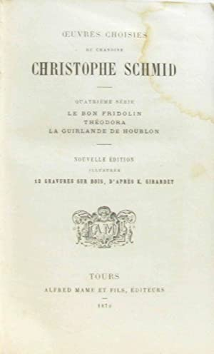 Oeuvres choisies du chanoine Christophe Schmid -: Schmid