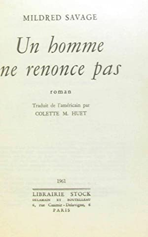 Mildred Savage. Un Homme ne renonce pas: Mildred Savage, Colette-Marie