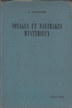 Voyage et naufrages mystérieux: Jaulgonné A