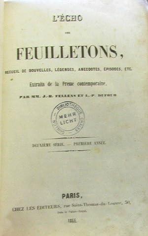L'écho des feuilletons, recueil de nouvelles, légendes,: Fellens, Dufour