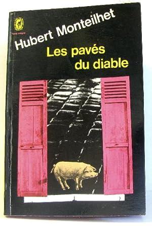 Les pavés du diable: Monteilhet Hubert