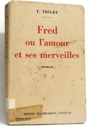 Fred ou l'amour et ses merveilles: Trilby T