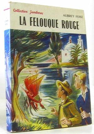 La felouque rouge: Feist, Raymond E.