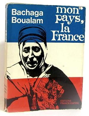 Mon pays la france: Boualam Bachaga