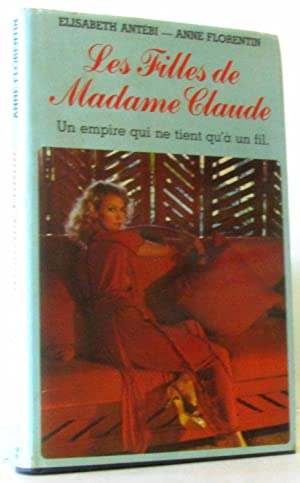 Les filles de madame claude, un empire: Antébi Elisabeth, Florentin