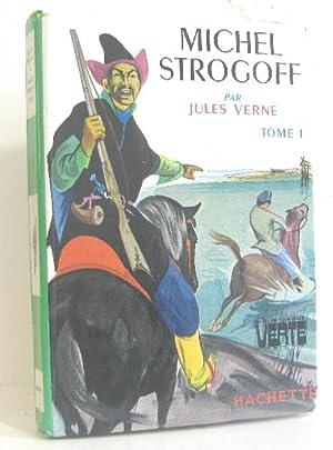 Michel strogoff tome 1er: Verne Jules