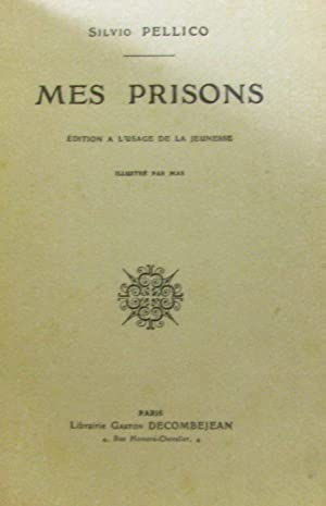 Mes prisons édition à l'usage de la jeunesse (illustrations de Mas)
