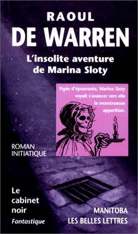 L'insolite aventure de Marina Sloty: Warren, Raoul De