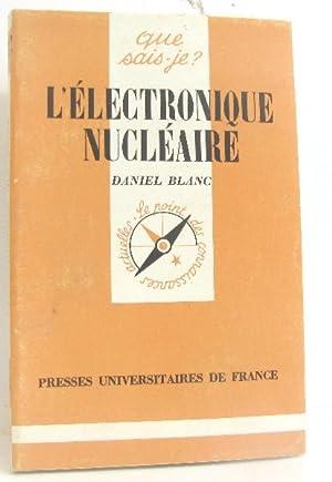 Que sais-je ? L'Électronique nucléaire: Blanc Daniel