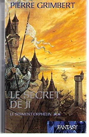 Le serment orphelin (Le secret de Ji): Pierre Grimbert