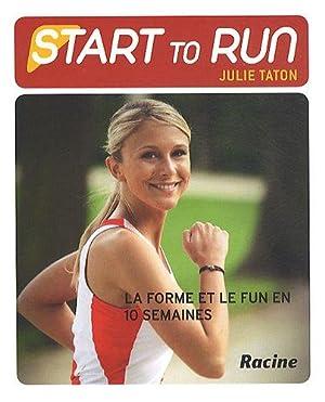 Start to run : La forme et: Julie Taton