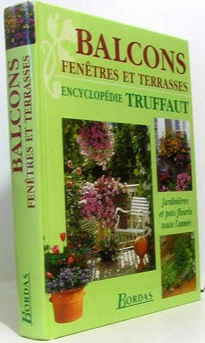 Balcons fenêtres et terrasses : Encyclopédie Truffaut: Mioulane Patrick Etablissements