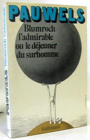 Blumroch, l'admirable ou le déjeuner du surhomme: Pauwels