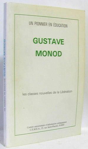 Un pionnier en éducation, Gustave Monod, les: Georges Canguilhem -