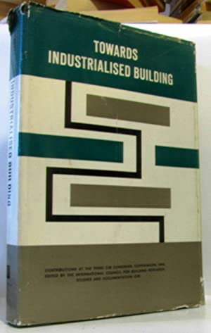 Towards industrialised building - proceeding of the: Collectif