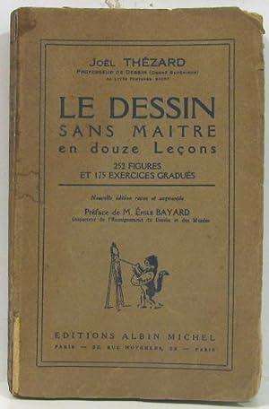 Le Dessin Sans Maitre en douze Lecons: Thézard Joël