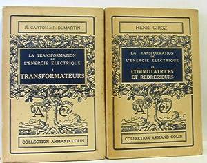 La transformation de l'énergie électrique Tome I: Carton, Dumartin +