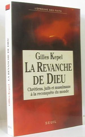 La Revanche De Dieu- Chretiens,: Kepel Gilles