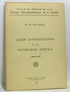 Leçon d'introduction à la pathologie mentale 1944-45