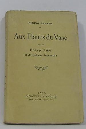 Aux flancs du vase suivi de polyphème: Samain Albert