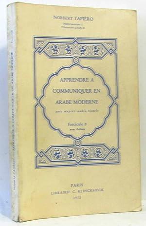 Apprendre à communiquer en arabe moderne -: Tapiéro