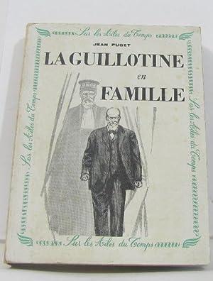 La guillotine en famille: Puget Jean