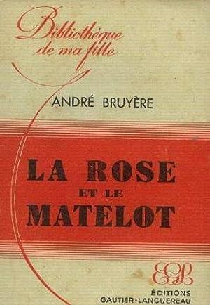 La rose et le matelot: Bruyère André