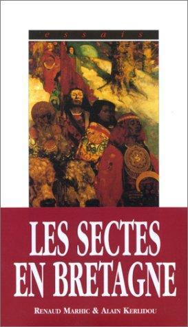Sectes & mouvements initiatiques en Bretagne: (du: Marhic Renaud, Kerlidou