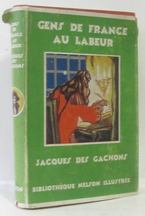 Gens de France au labeur (illustrations de: Des Gachons Jacques