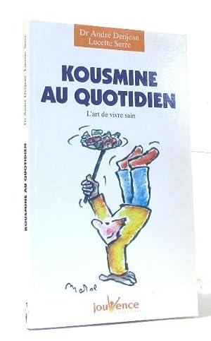 Kousmine au quotidien : des recettes de: André Denjean, Lucette
